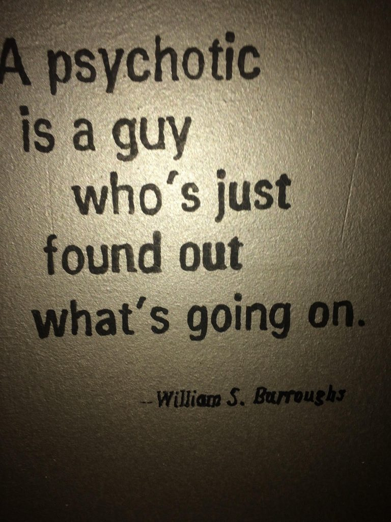 """""""A psychotic is a guy who's just found out what's going on.""""- WIlliam S. Burroughs. Is the Tangerinn worth visiting?"""
